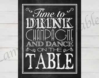 Time to Drink Champagne and Dance on the Table, Great gatsby party, Bachelorette Party, Party decorations, 21st birthday, Printable