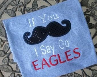 If you Moustache I Say Go Eagles Mascot Shirt Custom Mascot Shirt Teacher Shirt