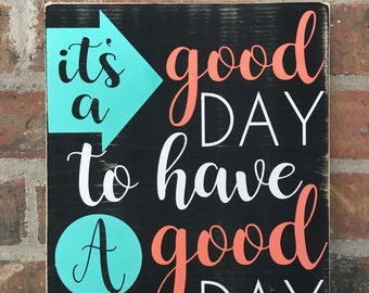It's a good day to have a good day-Happy-Good Day Sign-Inspirational-Customizable-9.5x11.25""