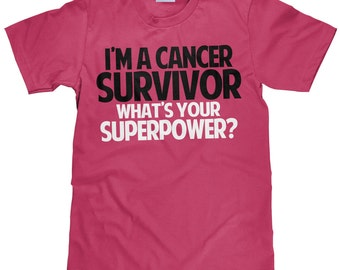 Cancer Awareness T Shirt - I'm a Cancer Survivor - What's Your Superpower - Item 1686