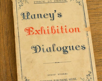Antique Book, Haney's Exhibition Dialogues, 1886, School Exhibitions