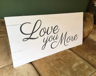 Love you More sign| Master bedroom wall decor | Bedroom wall decor | Reclaimed Wood Sign | Farmhouse Wall Decor | Sign Above Bed | Large Art