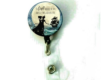 Peter Pan To live will be an awfully big adventure Retractable ID Name Holder Badge Reel Clip On Nurse