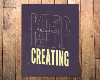 Graphic Art Print - 'Keep Creating' - 8x10 - Inspirational Typography Poster