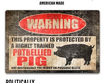 Potbellied Pig Sign Funny Pig Sign Pig Warning Sign Pig Decor Barn Sign Homestead Sign Pot Belly Pig Decor Pig Gift Farmhouse Decor PIS12