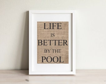 Life is Better By The Pool, Burlap Art Print, Burlap Print, Pool House Decor, Pool Decor, Better by the Pool Sign, Life Is Better Wall Art