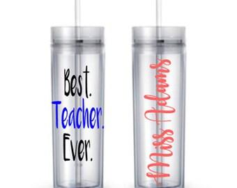 Best Teacher Ever Custom School Teacher Student Gift Skinny Tumbler
