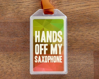 Hands Off My Saxophone Orange Musical Instrument Case ID Luggage Tag