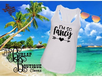 Handmade I'm so Fancy Next Level Racerback tank Top Size XS - 2X several colors Available
