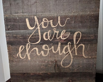 You are enough | Rustic Wooden Sign | Typography