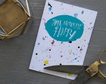 You Make Me Happy Blank 5x7 Stationary Card
