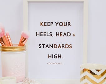 "Coco Chanel quote - Keep your heels, head & standards high - Custom Gold Real Foil Print - Chanel - Quote Print -A4- 8x10"" Rose Gold Decor"