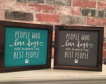 People Who Love Dogs painted solid wood sign