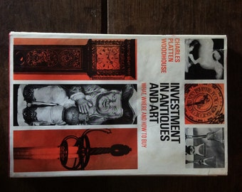 Vintage English book Investment In Antiques And Art book Charles Platten Woodhouse 1969 / English Shop