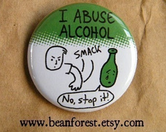 """i abuse alcohol - beer pin button craft beer gift beer bottle liquor alcohol gift 1.25"""" badge funny magnet kawaii chibi cartoon drink drunk"""
