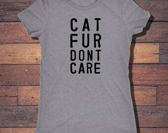 Cat Fur Don't Care - Trendy Black Text Design on Super Soft Tri Blend Tee