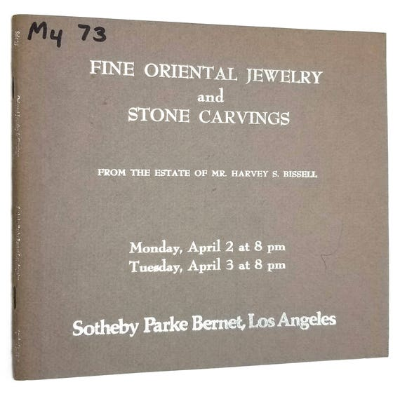 Fine Oriental Jewelry and Stone Carvings from Estate of Mr. Harvey S. Bissell April 2 & 3, 1973 Sotheby Parke Bernet - Auction Catalog