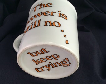 Vintage Coffee Cup 'the answer is still no but keep trying' graphic vintage coffee cup vintage cup vintage coffee mug vintage mug
