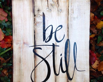 """Wood Sign, Scripture Art, Reclaimed Wood Sign """"Be still"""""""