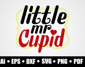 Little mr Cupid / SVG / Dxf / Png / Eps / Ai / Pdf / Cricut cutting file / silhouette / vinyl decal / printable / shirt print / digital