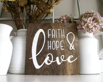 Faith Hope and Love Rustic Wooden Sign  |  Hand Lettered  |  Home Decor  |  Inspirational Quote  |  Gift Idea  |  Farmhouse Style