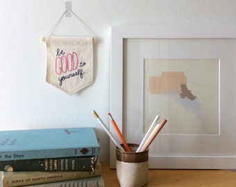 Be Good To Yourself, Quote Wall Hanging, Motivational Art, Hand Lettered Quote, Embroidered Banner, Wall Flag, Affirmation Quote, Self Love