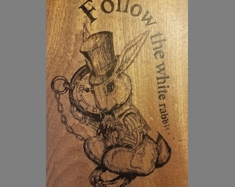 Follow the White Rabbit Wood Burned Sign