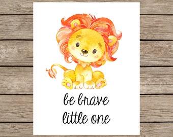 Be Brave Little One Printable Wall Art, Safari Jungle Nursery Decor, Baby Lion Print, Animal Wall Prints, Safari Art Print, Nursery Baby Art