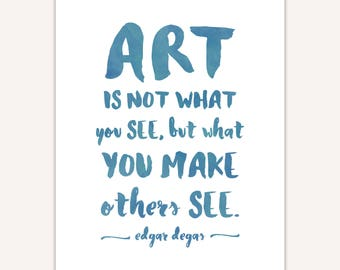 Art Quote Print, gift for artist, art teacher gift, watercolor typography
