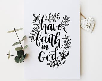 Have faith in God, A4, hand lettered, wall art, Christian Prints, Christian Gifts