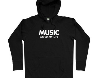 Music Saved My Life Hoodie - Men S M L XL 2x 3x - Music Hoody Sweatshirt - 4 Colors