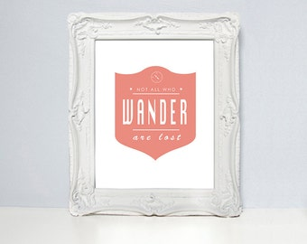 Not all those who wander are lost, wander quote, LOTR, travel quote, typography, graphic design, home decor, inspirational print, posters