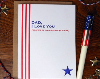 letterpress dad, i love you in spite of your political views greeting card father's day