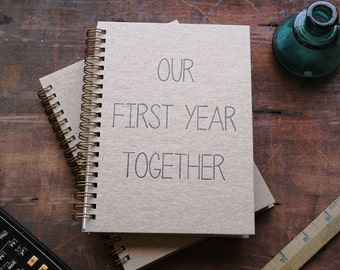 HARD COVER - Our First Year Together - Letter pressed 5.25 x 7.25 inch journal