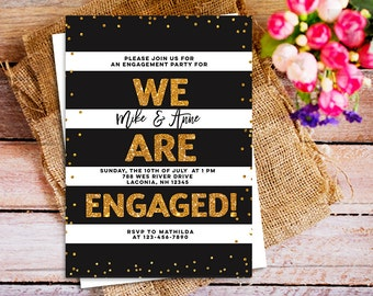 we are engaged, Printable Engagement Party Invitation, we are engaged gold invite, Custom Printable Engagement Invitation, trendy Engagement