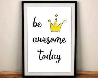 Quote print, teen wall art, be awesome print, minimalist poster, wall art, be awesome, cute quote print, wall hanging, make today awesome