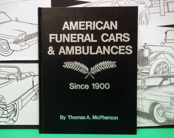 AMERICAN FUNERAL CARS & Ambulances Since 1900...By Thomas A. McPherson...Crestline Books...From 1973