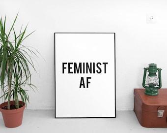 Printable Quote, Feminist Gift, Feminist Art, Feminism,Feminist Print, Inspirational Quote, Feminist Quote, Feminism Quote, Feminist AF