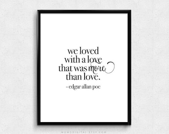 SALE -  We Loved With A Love, Edgar Allan Poe, Book Quote, Famous Book Saying, Literary Print, Book Literature, Modern, Calligraphy