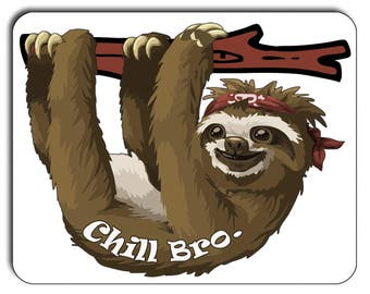 Sloth Mouse Mat Mouse Pad, Chill Bro