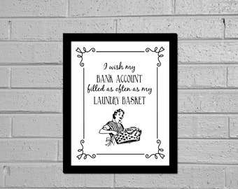 Funny Typography print, Laundry print, Downloadable print, Wall decor