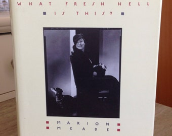 Dorothy Parker : What Fresh Hell Is This? by Marion Meade ~ Hbk with dust jacket ~ UK 1988 edition