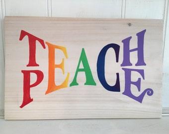 Teach Peace Wood Sign, Teach Peace Rainbow Wood Sign, Teach Peace Hand-painted Wood Sign