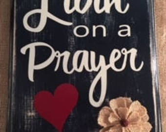 "Rustic ""Livin' on a Prayer"" Wood Sign"