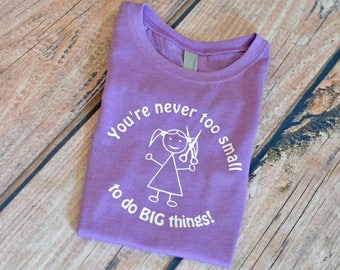 Purple Hair Donation Shirt - You're never too small to do BIG things! - Toddler or Girls - I donated my hair