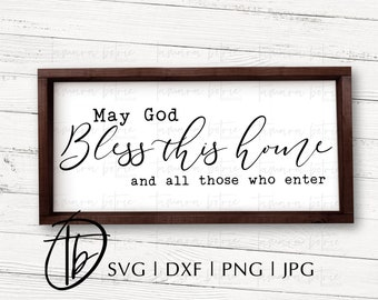 May God Bless This Home SVG, Bless this Home SVG, Bless our nest SVG, Christian Svg, Home Svg, Family Svg, Wood Sign Svg, Svg Files