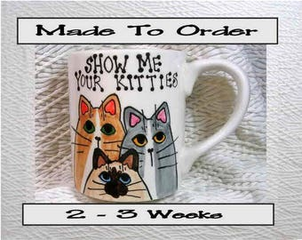Show Me Your Kitties Pottery Cat Mug 12 Oz. Handpainted by Grace M. Smith