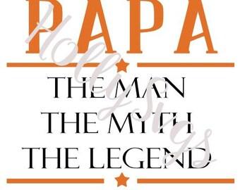 Papa, The Man The Myth The Legend SVG File