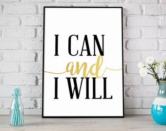 I Can And I Will Print, Black & Gold Print, Printable Art, Motivational, Inspirational, Modern Decor, Girl Boss Print, Typography - (D150)