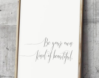 Art Print Be Your Own Kind of Beautiful